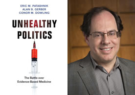 "Author Alan Gerber with book cover of ""Unhealthy Politics: The Battle Over Evidence-Based Medicine"""