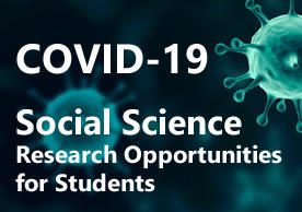 COVID-19 Social Science Research Opportunities for Students