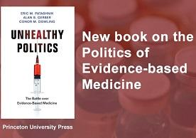 "New book on the politics of evidence-based medicine: ""Unhealthy Politics: The Battle over Evidence-Based Medicine"""